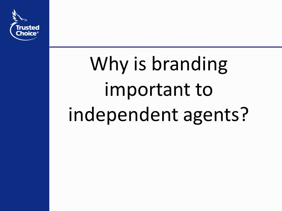 Why is branding important to independent agents?