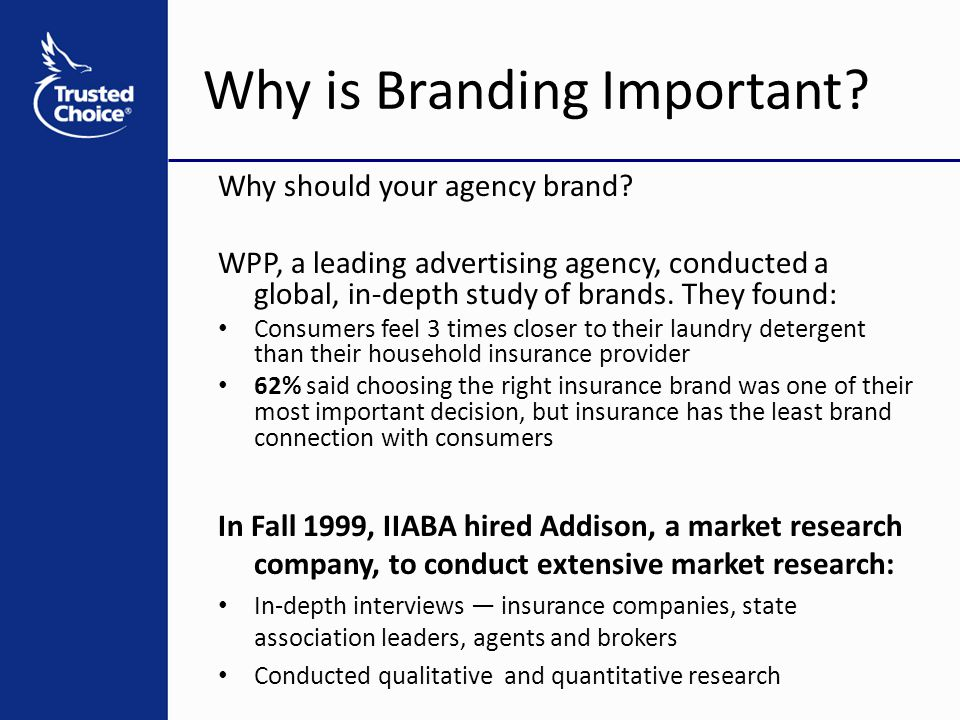 Why is Branding Important? Why should your agency brand? WPP, a leading advertising agency, conducted a global, in-depth study of brands. They found: