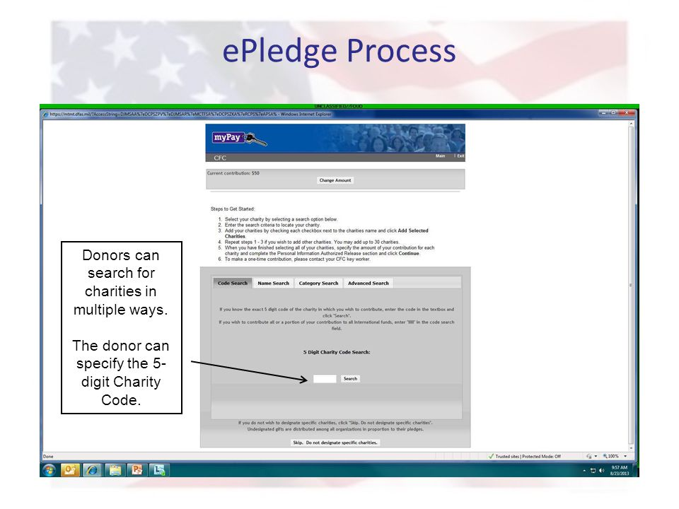 ePledge Process Donors can search for charities in multiple ways. The donor can specify the 5- digit Charity Code.