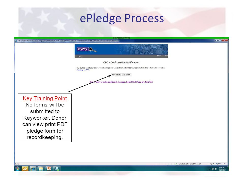 ePledge Process Key Training Point No forms will be submitted to Keyworker. Donor can view print PDF pledge form for recordkeeping.