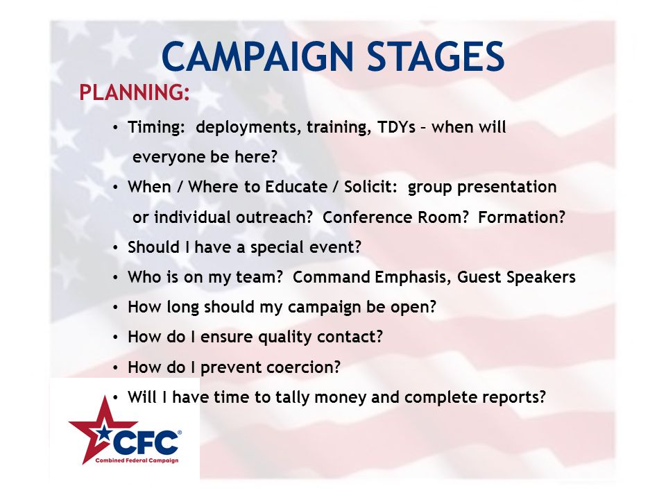 CAMPAIGN STAGES EXECUTION: Educate coworkers about the CFC – how to give with pledge card, MyPay or EEX Make the Ask Set a deadline for pledge card turn in, then set another deadline.