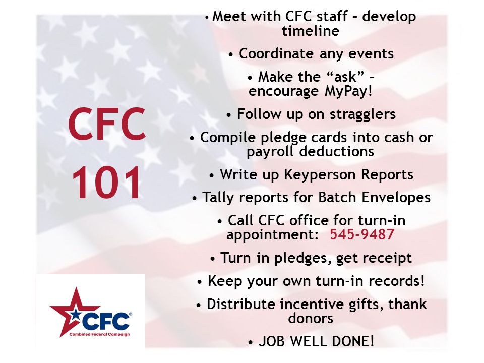 """CFC 101 Meet with CFC staff – develop timeline Coordinate any events Make the """"ask"""" – encourage MyPay! Follow up on stragglers Compile pledge cards in"""