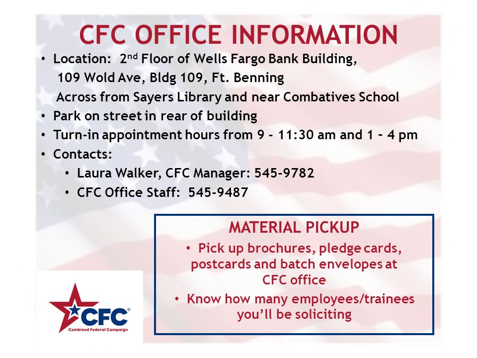 CFC OFFICE INFORMATION Location: 2 nd Floor of Wells Fargo Bank Building, 109 Wold Ave, Bldg 109, Ft.
