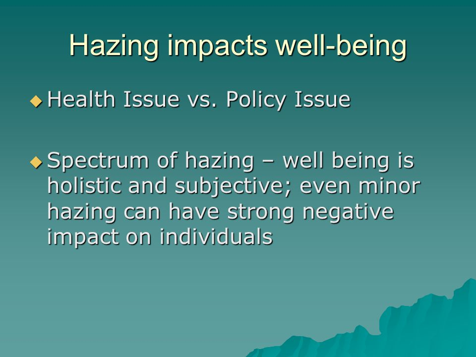 Hazing impacts well-being  Health Issue vs.