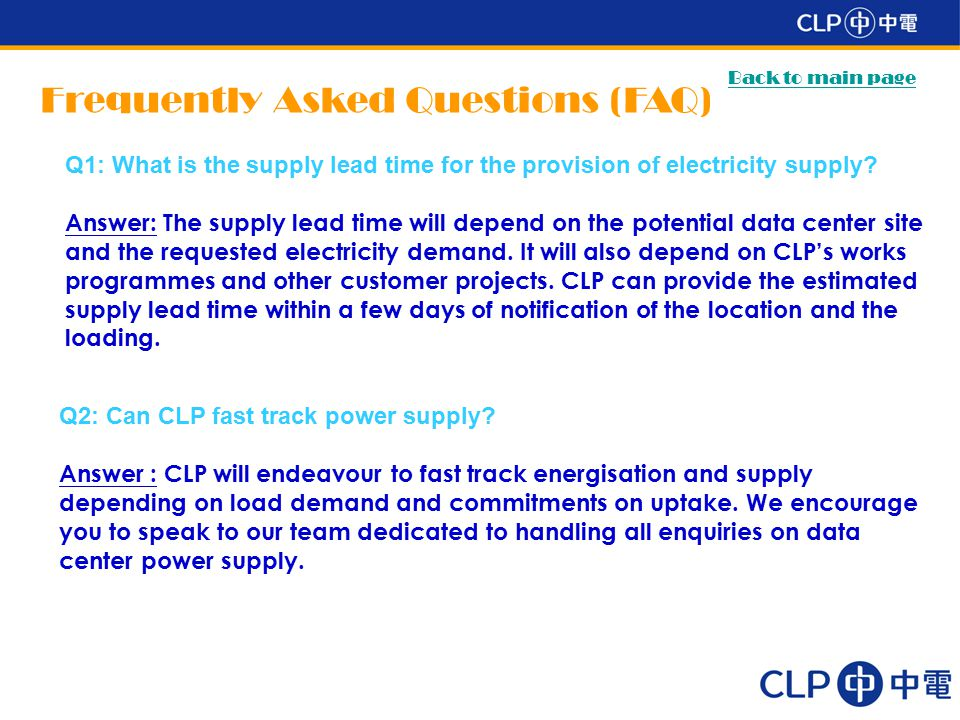 Q1: What is the supply lead time for the provision of electricity supply? Answer: The supply lead time will depend on the potential data center site a