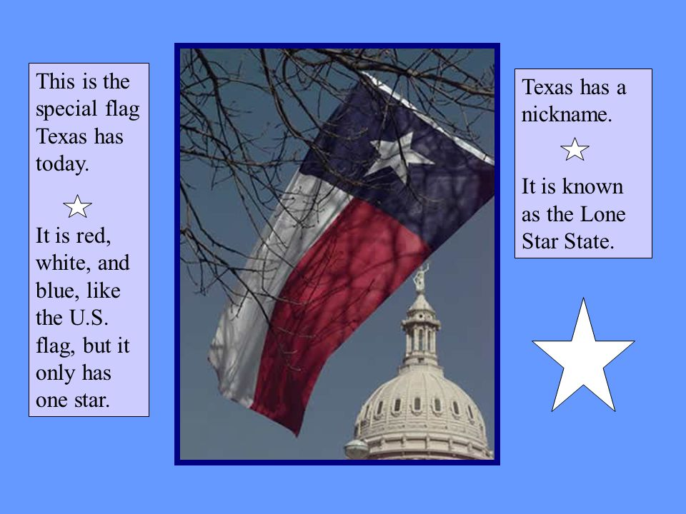 Texas has had six different flags in its history. Flags are symbols.