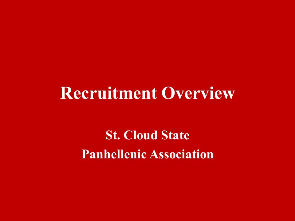 Recruitment Overview St. Cloud State Panhellenic Association