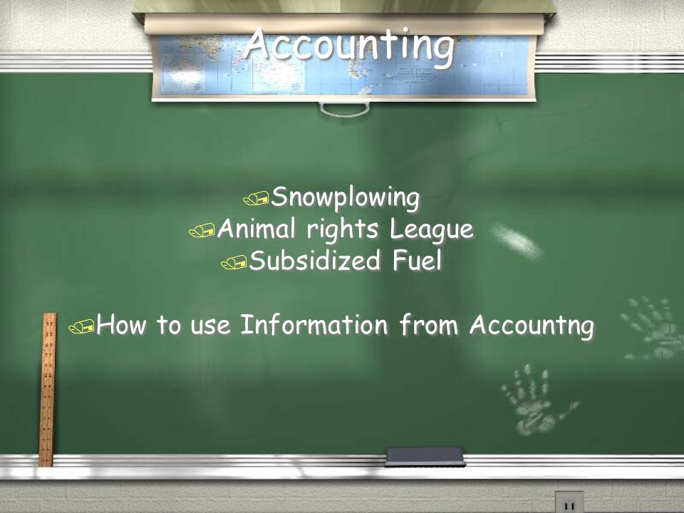 Accounting / Snowplowing / Animal rights League / Subsidized Fuel / How to use Information from Accountng / Snowplowing / Animal rights League / Subsidized Fuel / How to use Information from Accountng