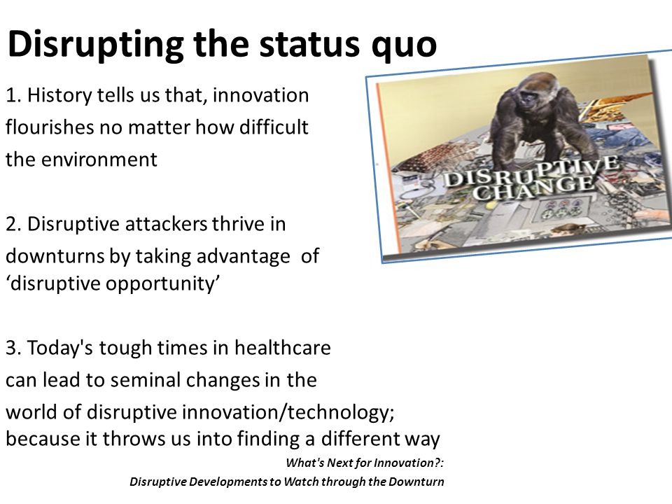 Disrupting the status quo 1.