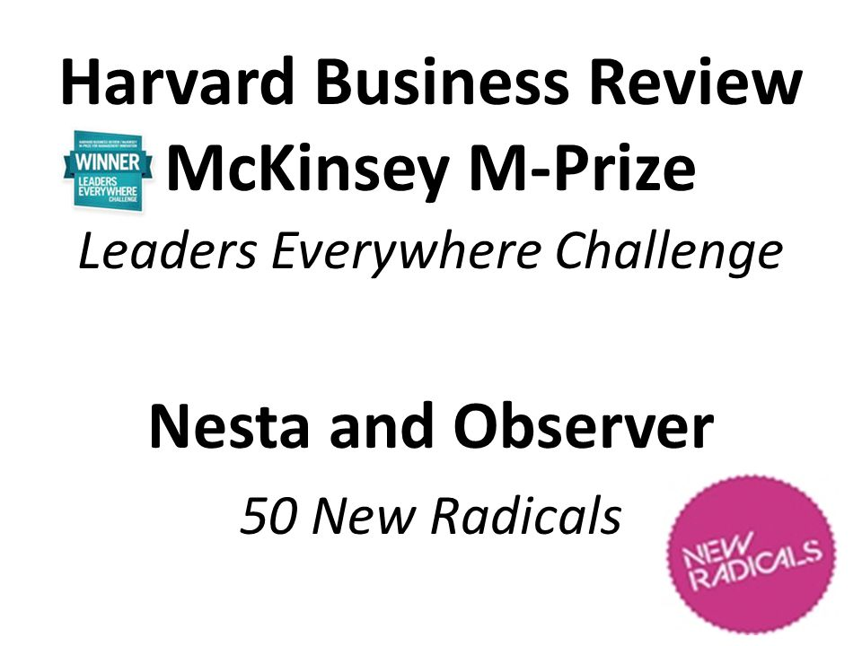 Harvard Business Review McKinsey M-Prize Leaders Everywhere Challenge Nesta and Observer 50 New Radicals