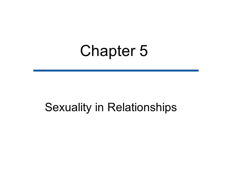 Chapter 5 Sexuality in Relationships