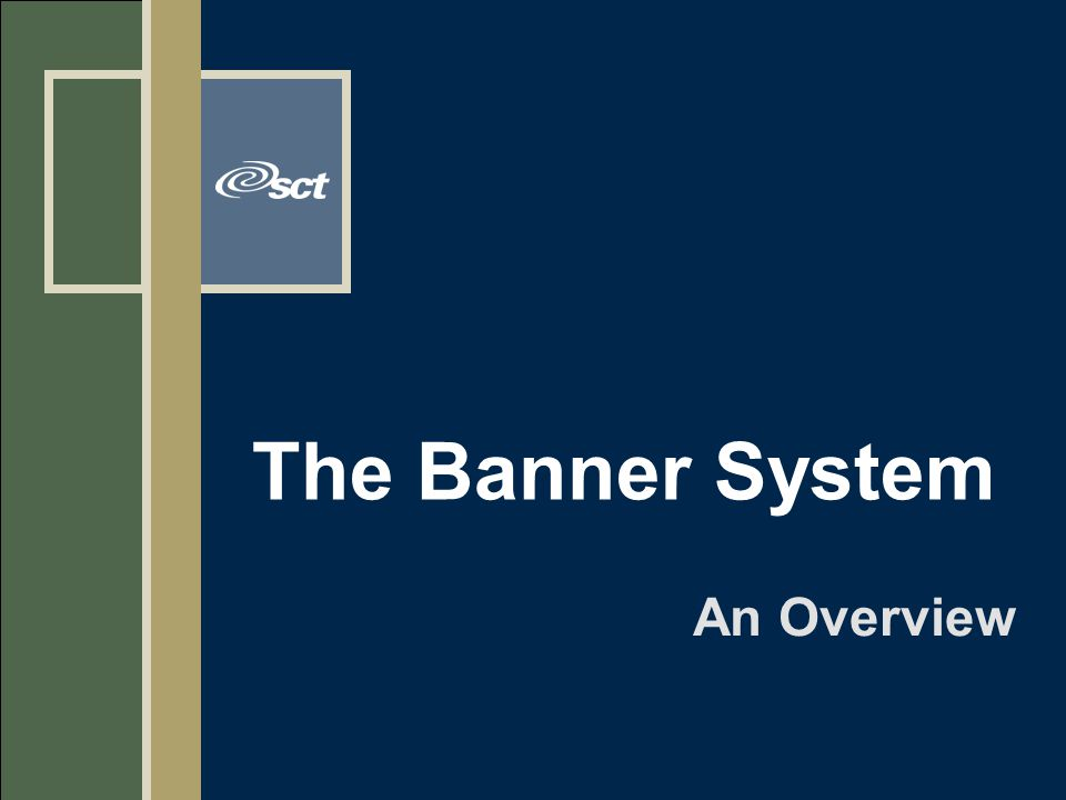 The Banner System An Overview
