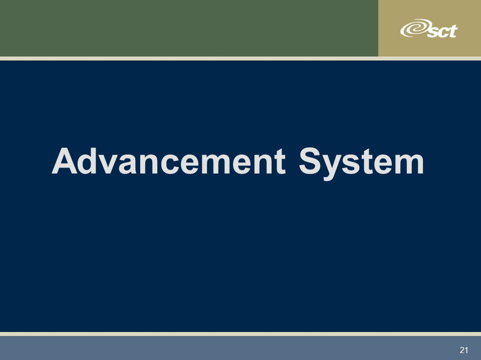 21 Advancement System