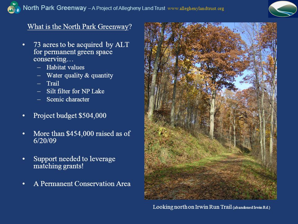 North Park Greenway – A Project of Allegheny Land Trust www.alleghenylandtrust.org What is the North Park Greenway? 73 acres to be acquired by ALT for