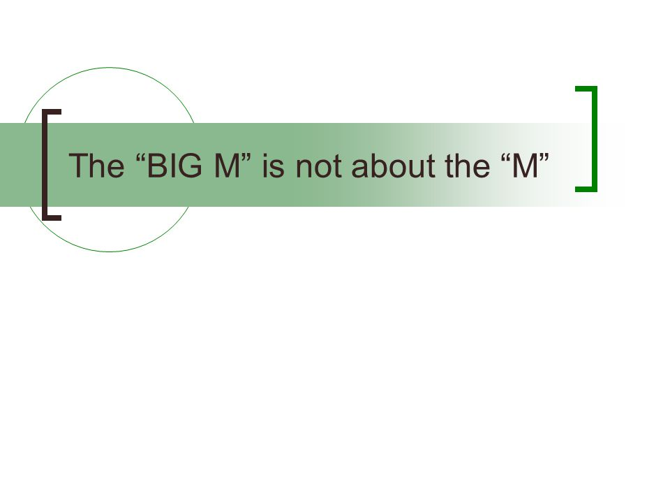 "The ""BIG M"" is not about the ""M"""