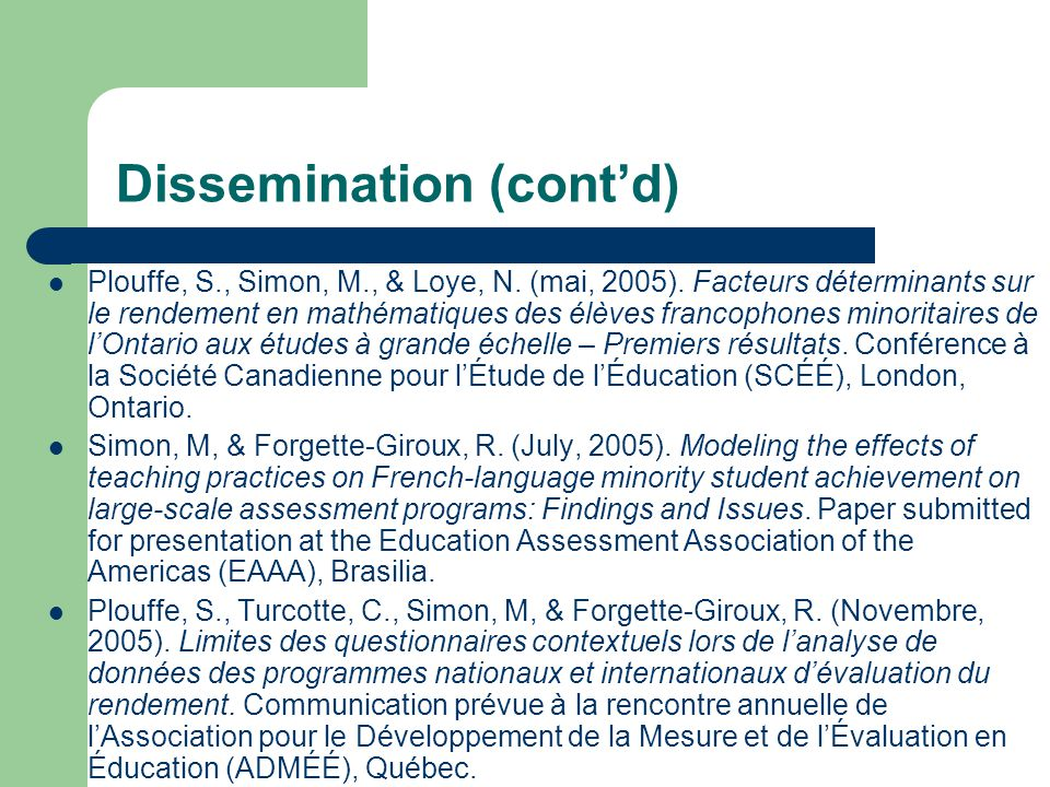 Dissemination (cont'd) Plouffe, S., Simon, M., & Loye, N.