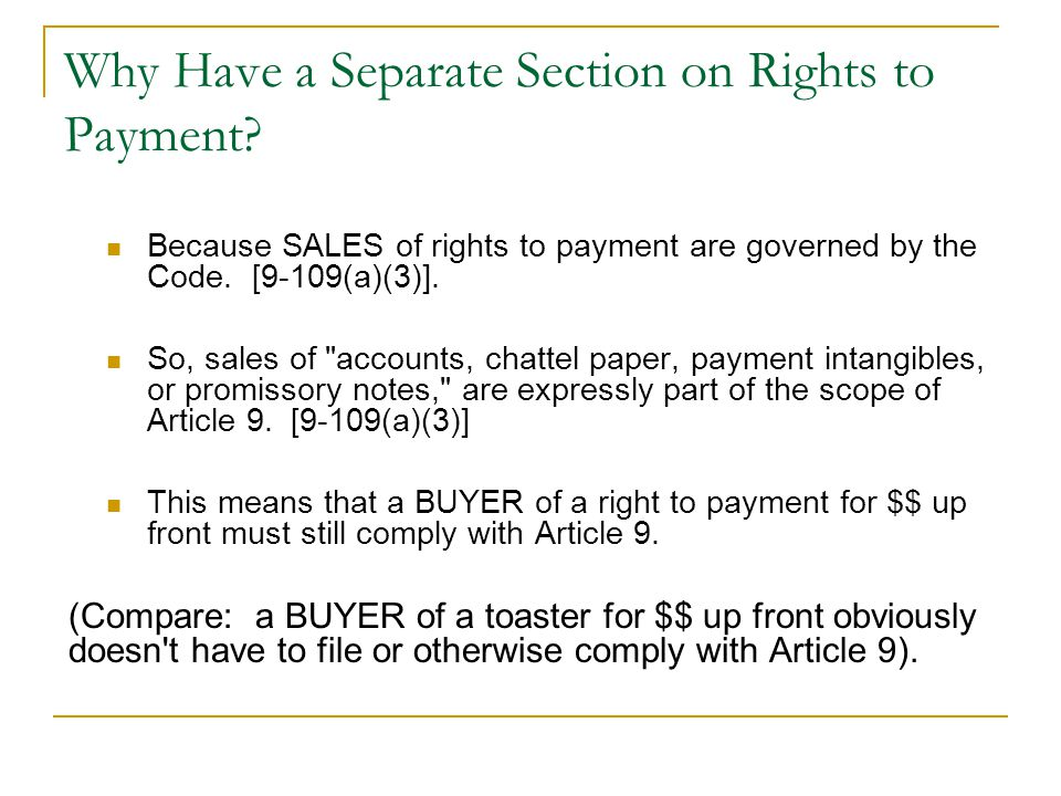 Why Have a Separate Section on Rights to Payment.