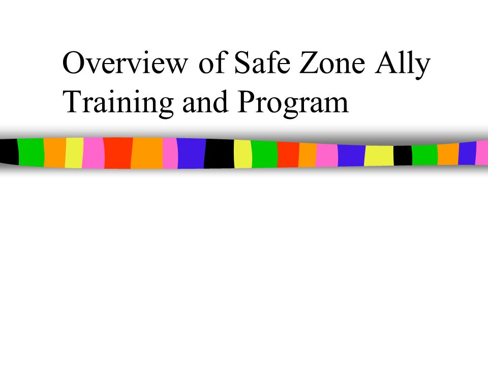 Overview of Safe Zone Ally Training and Program