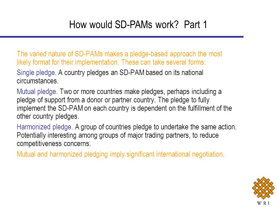 The varied nature of SD-PAMs makes a pledge-based approach the most likely format for their implementation.