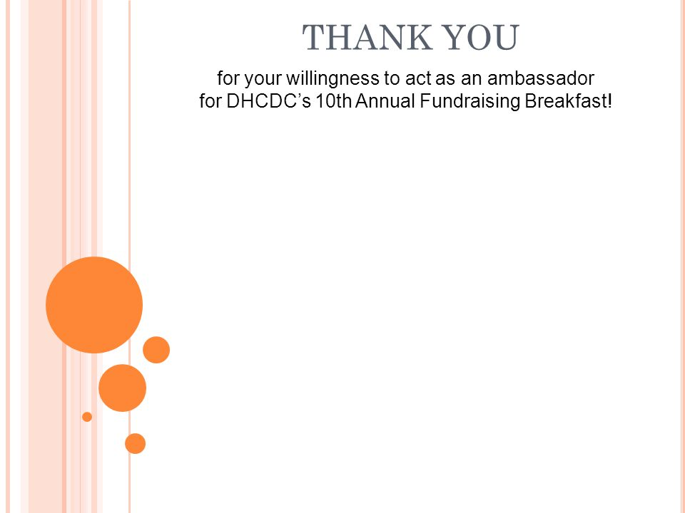 THANK YOU for your willingness to act as an ambassador for DHCDC's 10th Annual Fundraising Breakfast!