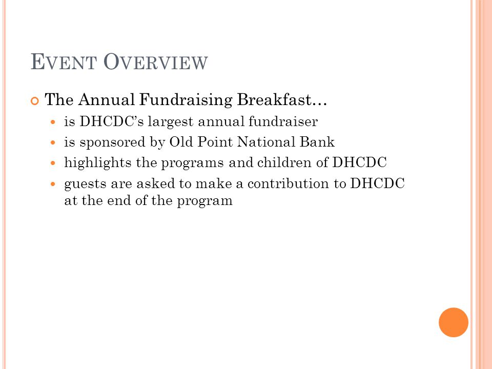 E VENT O VERVIEW The Annual Fundraising Breakfast… is DHCDC's largest annual fundraiser is sponsored by Old Point National Bank highlights the program