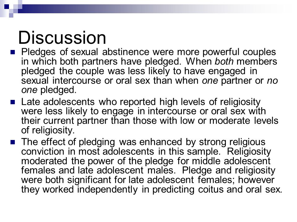 Discussion Pledges of sexual abstinence were more powerful couples in which both partners have pledged.