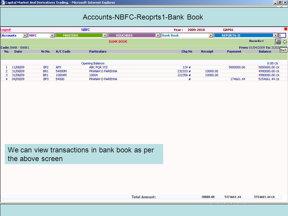 Accounts-NBFC-Reoprts1-Bank Book We can view transactions in bank book as per the above screen