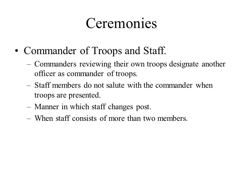 Ceremonies Commander of Troops and Staff.
