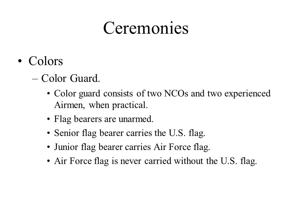 Ceremonies Colors –Color Guard.