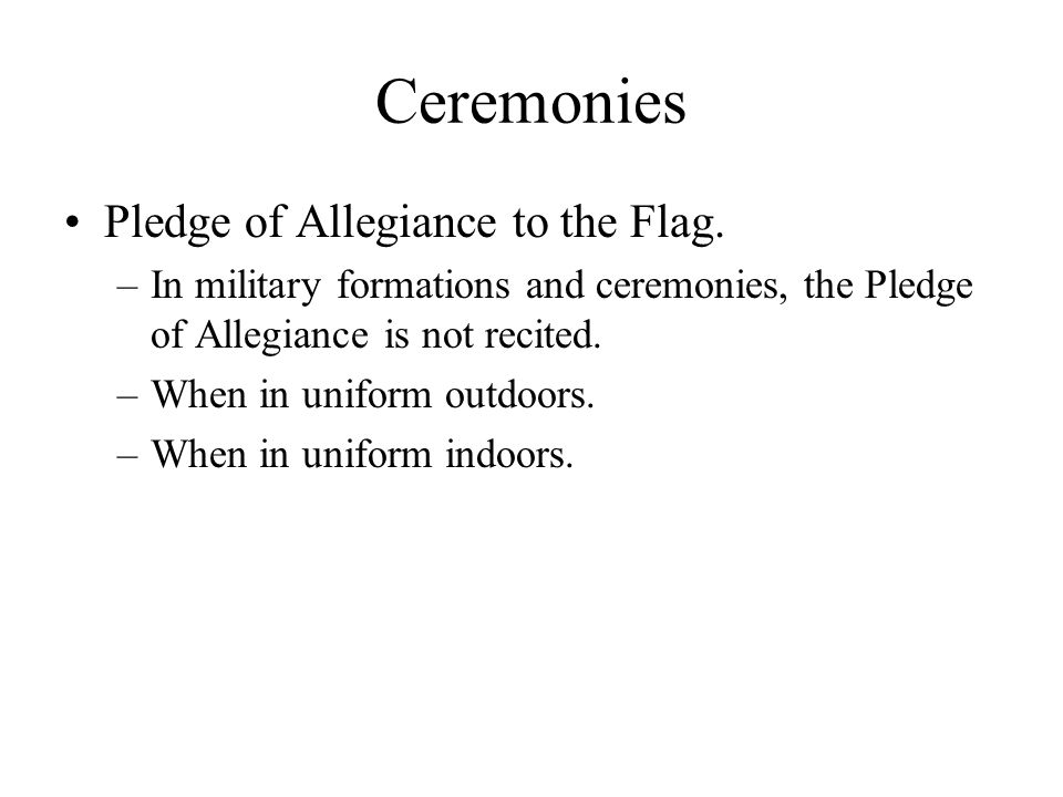 Ceremonies Pledge of Allegiance to the Flag.