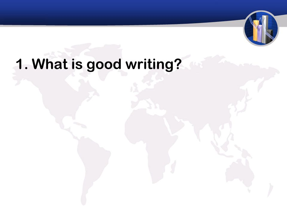 1. What is good writing?