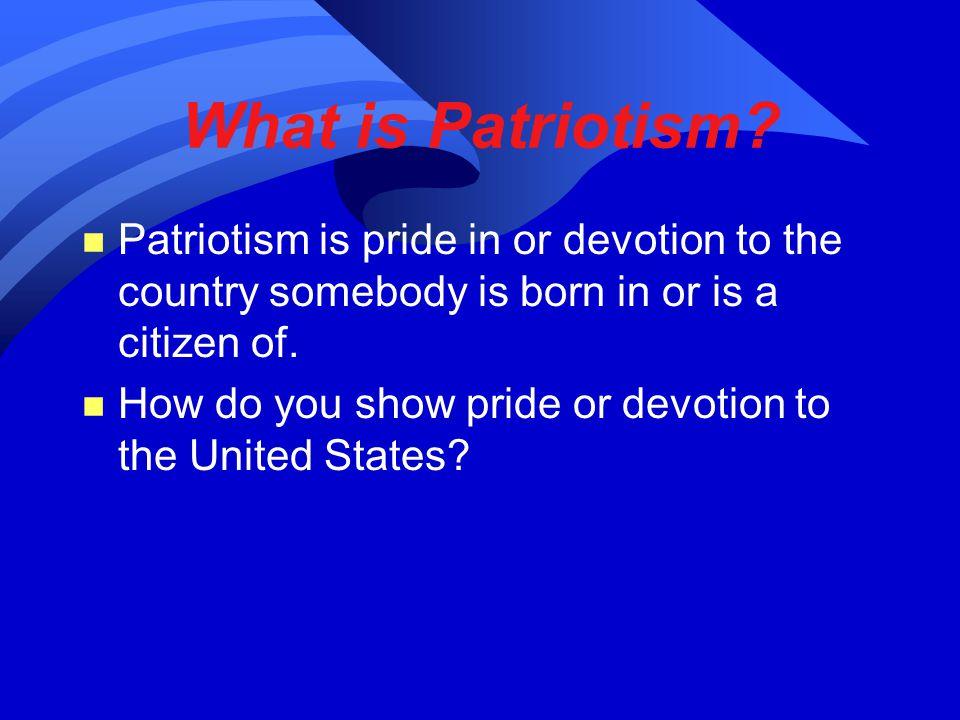 What is Patriotism.