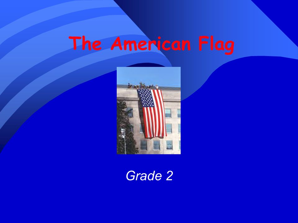 Objectives 1)Students will be able to recognize the American Flag and know what the stars and and stripes on the flag represent.