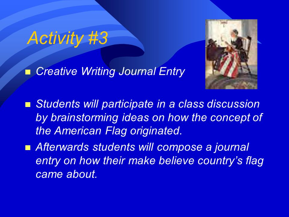 Activity #4 n A Pledge to the Flag n As an introduction, the teacher will lead the class in the Pledge of Allegiance.