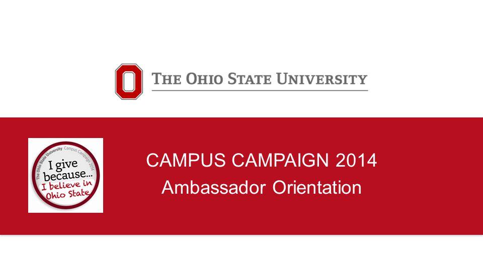 CAMPUS CAMPAIGN 2014 Ambassador Orientation