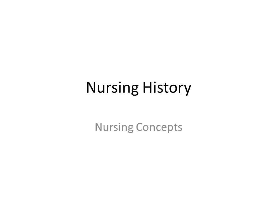 Nursing History Nursing Concepts