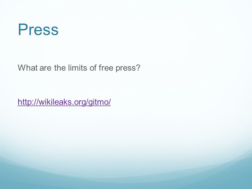 What are the limits of free press http://wikileaks.org/gitmo/