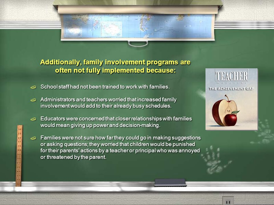 Additionally, family involvement programs are often not fully implemented because:  School staff had not been trained to work with families.