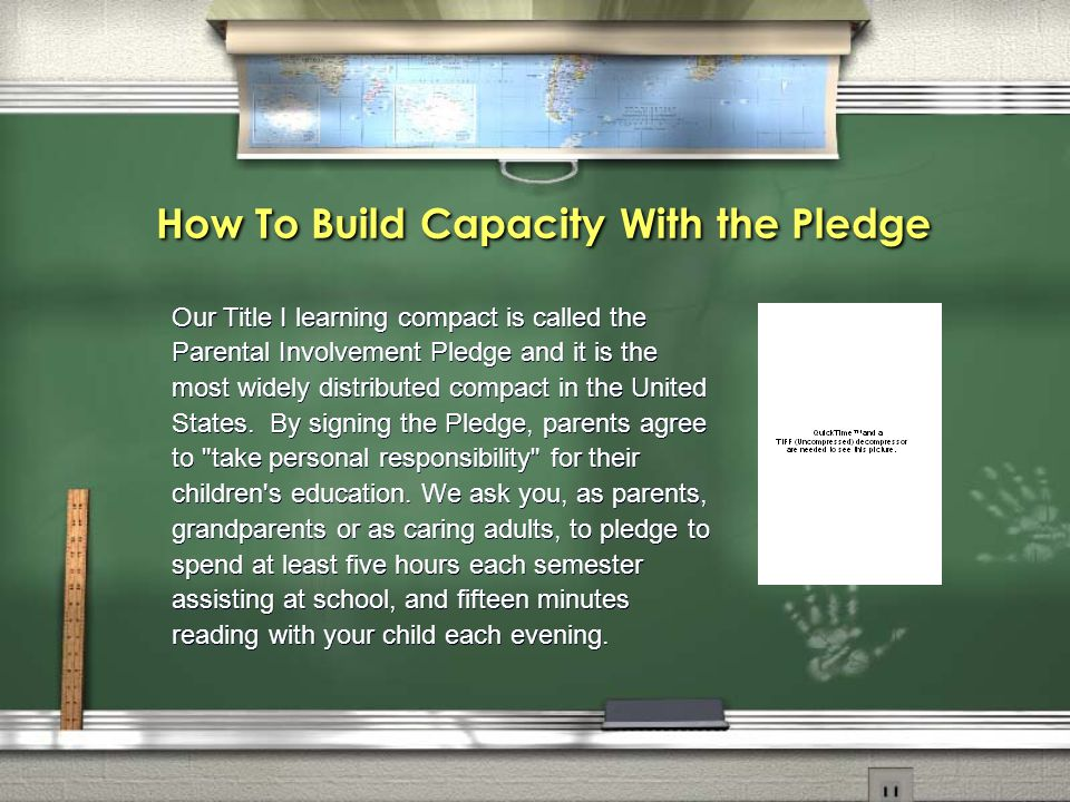 How To Build Capacity With the Pledge Our Title I learning compact is called the Parental Involvement Pledge and it is the most widely distributed compact in the United States.