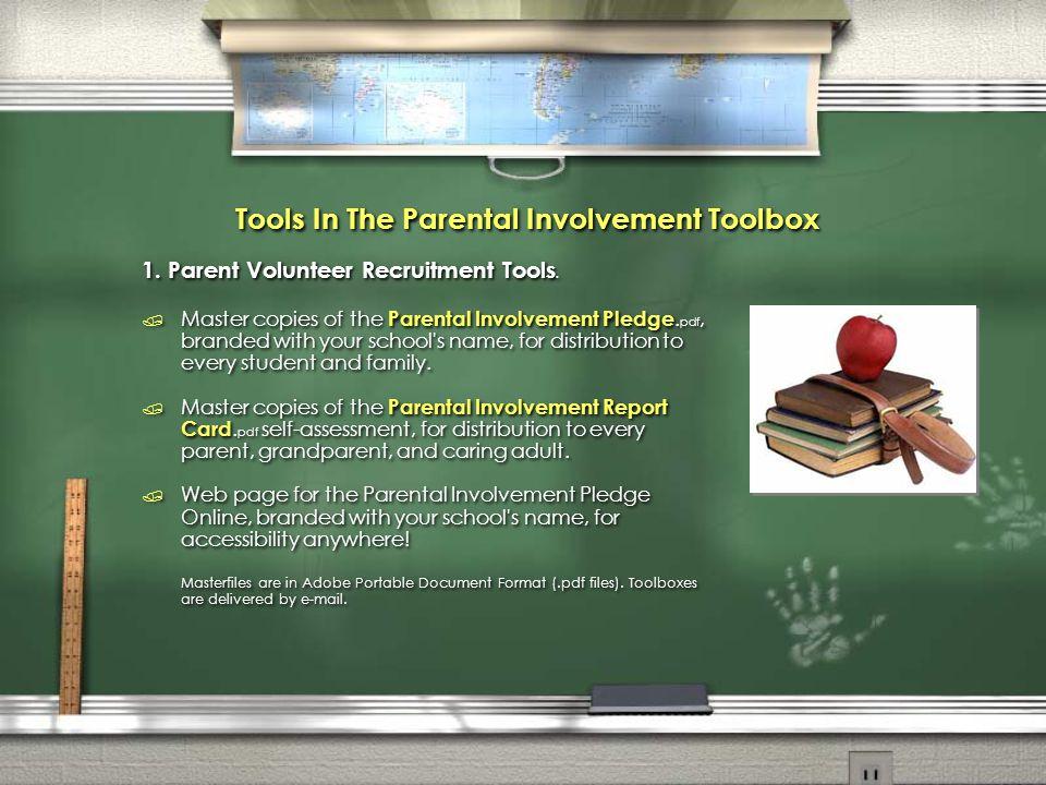 Tools In The Parental Involvement Toolbox 1. Parent Volunteer Recruitment Tools.