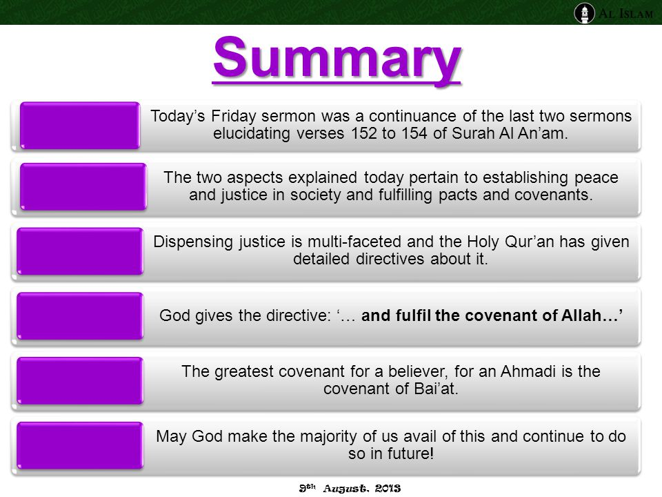 Summary Today's Friday sermon was a continuance of the last two sermons elucidating verses 152 to 154 of Surah Al An'am.