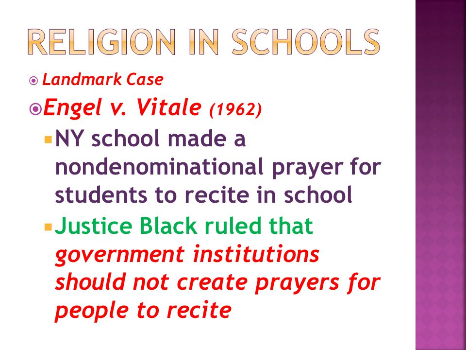 LLandmark Case EEngel v. Vitale (1962) NNY school made a nondenominational prayer for students to recite in school JJustice Black ruled that g