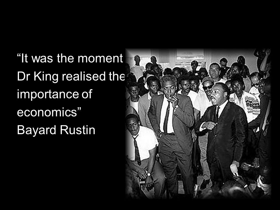It was the moment Dr King realised the importance of economics Bayard Rustin