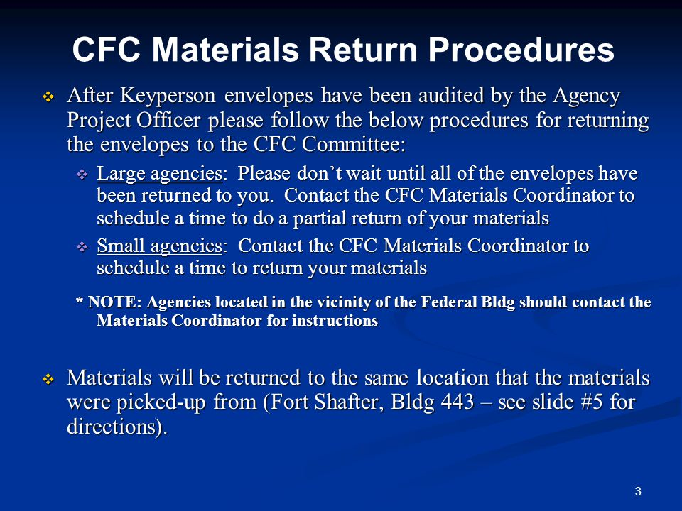  After Keyperson envelopes have been audited by the Agency Project Officer please follow the below procedures for returning the envelopes to the CFC Committee:  Large agencies: Please don't wait until all of the envelopes have been returned to you.