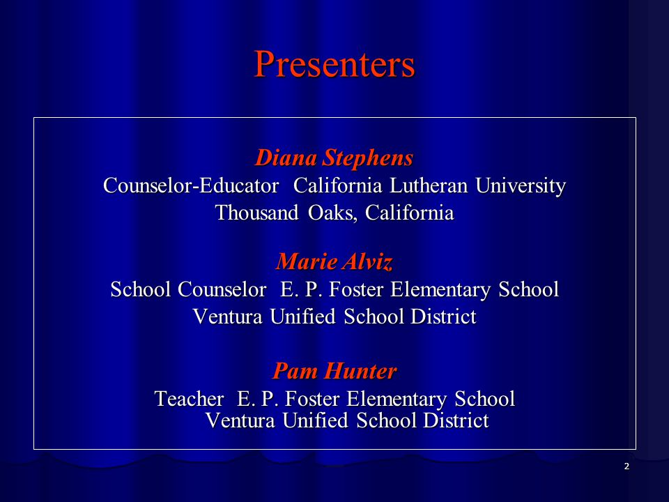 2 Presenters Diana Stephens Counselor-Educator California Lutheran University Thousand Oaks, California Marie Alviz School Counselor E.