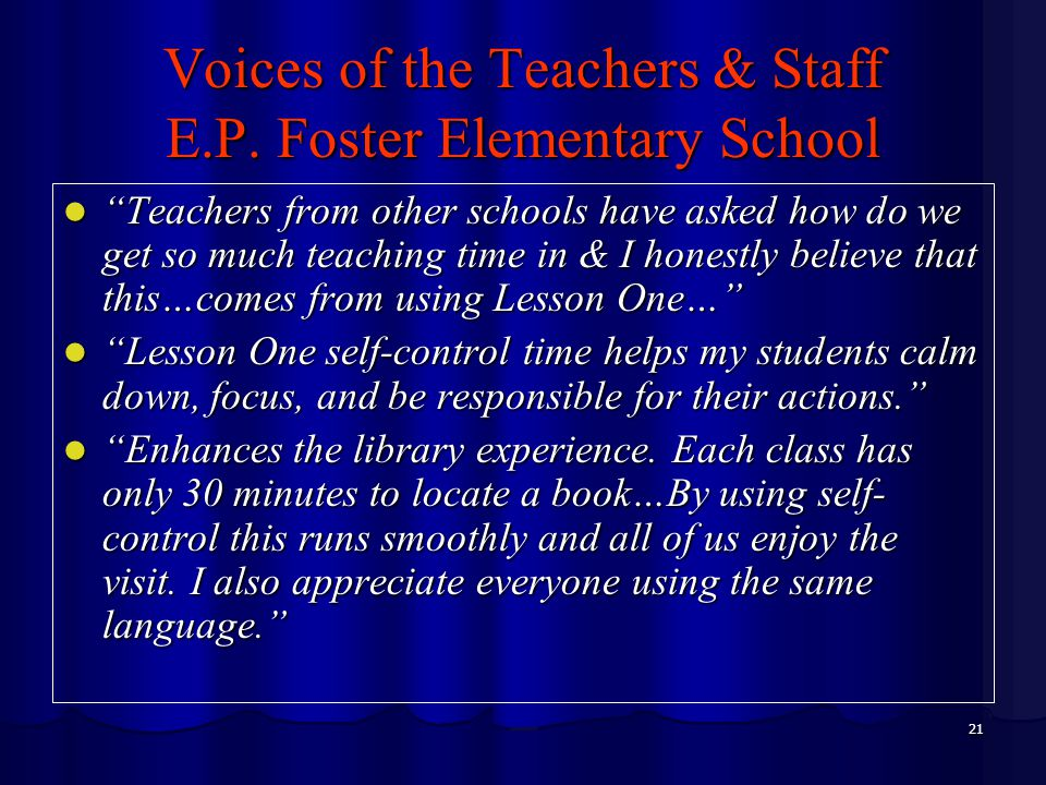 """21 Voices of the Teachers & Staff E.P. Foster Elementary School """"Teachers from other schools have asked how do we get so much teaching time in & I hon"""