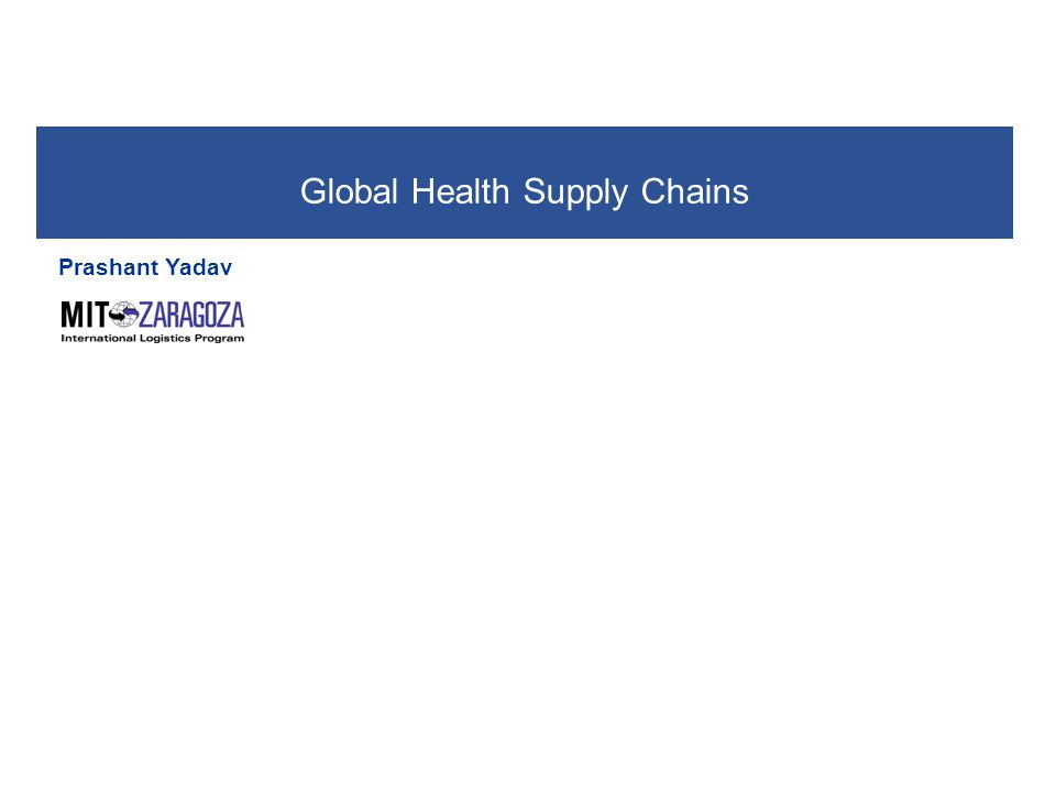 Yadav. Global Health Supply Chains 2 The health production process