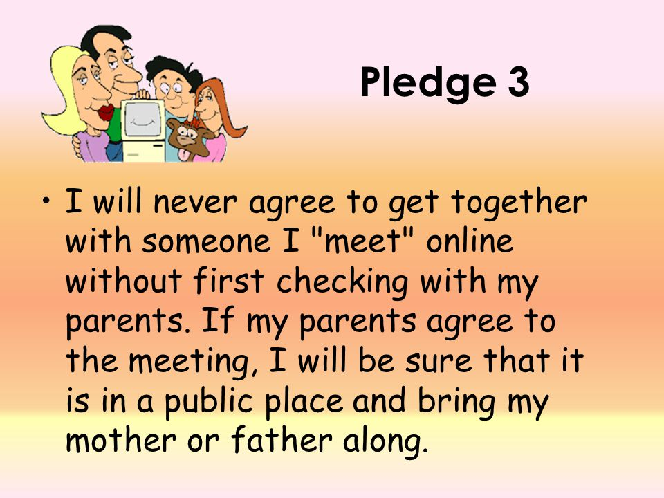 Pledge 3 I will never agree to get together with someone I