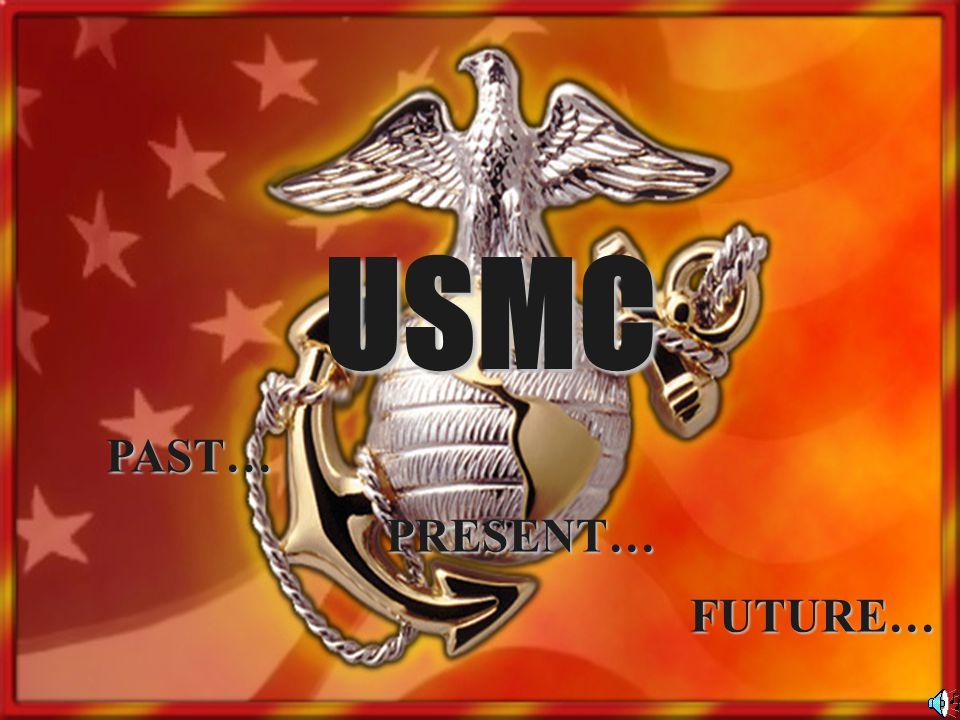 USMC PAST… PRESENT… FUTURE…