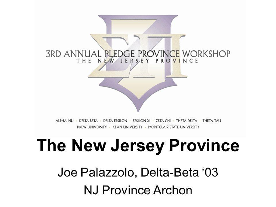 The New Jersey Province Joe Palazzolo, Delta-Beta '03 NJ Province Archon